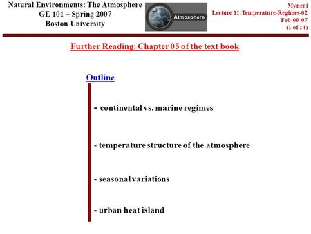 Outline Further Reading: Chapter 05 of the text book - continental vs. marine regimes - temperature structure of the atmosphere - seasonal variations Natural.