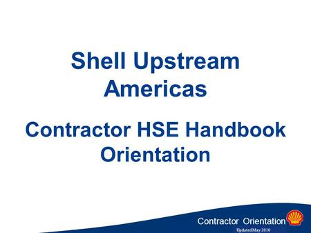 Shell Upstream Americas Contractor HSE Handbook Orientation