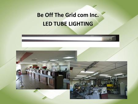 Be Off The Grid com Inc. LED TUBE LIGHTING. Replaces existing fluorescent lighting SAVING 70% IN ENERGY COST 8W LED (2 foot) – Size: 26mm(diameter)x602mm(length)