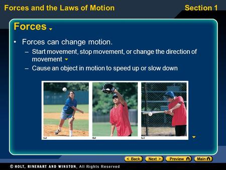 Forces Forces can change motion.