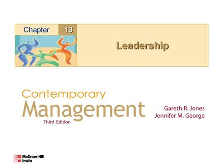 13Chapter LeadershipLeadership. © Copyright McGraw-Hill. All rights reserved.13–2 Chapter #13 Objectives By the conclusion of this discussion you should.