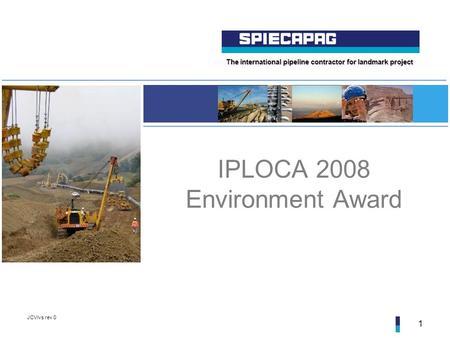 The international pipeline contractor for landmark project JCV/vs rev 0 1 IPLOCA 2008 Environment Award.