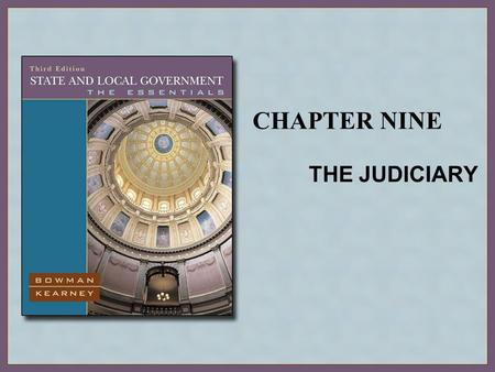 CHAPTER NINE THE JUDICIARY. Copyright © Houghton Mifflin Company. All rights reserved.9 | 2 The Structure of State Court Systems The Two Tiers of Courts.