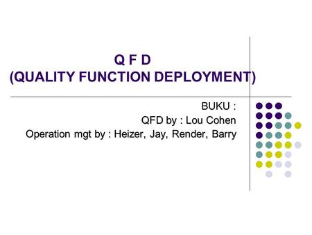 Q F D (QUALITY FUNCTION DEPLOYMENT)