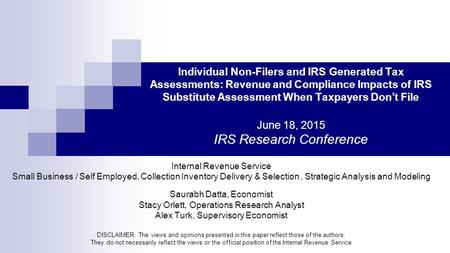 Individual Non-Filers and IRS Generated Tax Assessments: Revenue and Compliance Impacts of IRS Substitute Assessment When Taxpayers Don't File June 18,