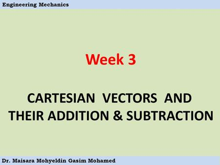 CARTESIAN VECTORS AND THEIR ADDITION & SUBTRACTION