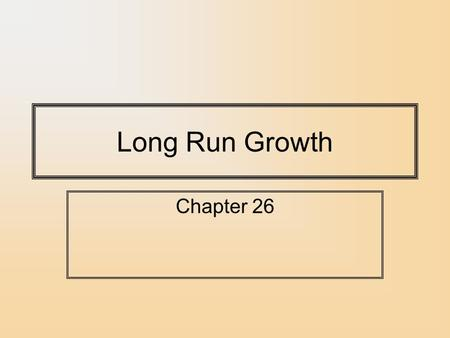 Long Run Growth Chapter 26. Wide Variation in Income per Capita, 2000.