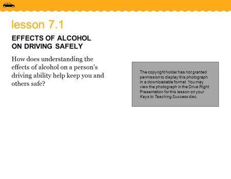 lesson 7.1 EFFECTS OF ALCOHOL ON DRIVING SAFELY