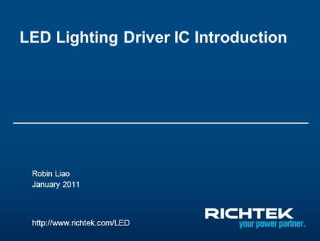 LED Lighting Driver IC Introduction Robin Liao January 2011