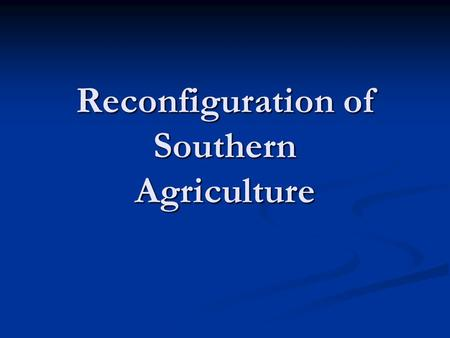 Reconfiguration of Southern Agriculture. Sharecropping Sharecropping was a common arrangement during Reconstruction and involves a land-owner and a plantation,
