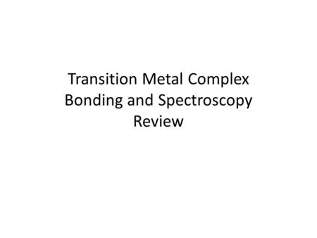 Transition Metal Complex Bonding and Spectroscopy Review.