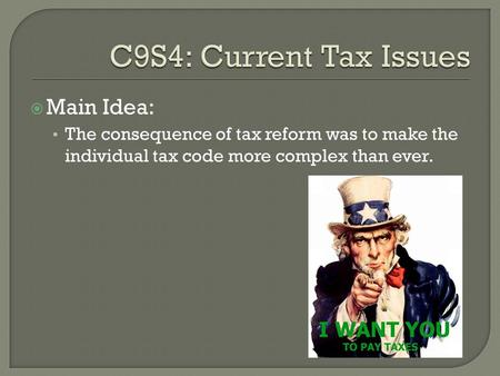  Main Idea: The consequence of tax reform was to make the individual tax code more complex than ever.