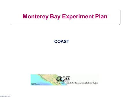 NRL09/21/2004_Davis.1 Monterey Bay Experiment Plan COAST.