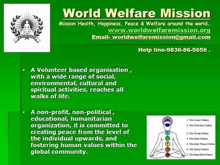 World Welfare Mission Mission Health, Happiness, Peace & Welfare around the world…   - Help.