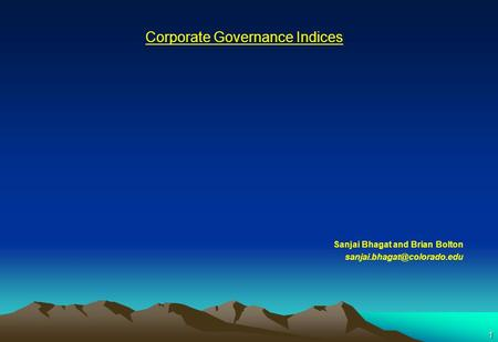 1 Corporate Governance Indices Sanjai Bhagat and Brian Bolton