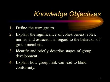 Knowledge Objectives Define the term group.