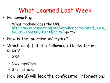 What Learned Last Week Homework qn –What machine does the URL  go to?