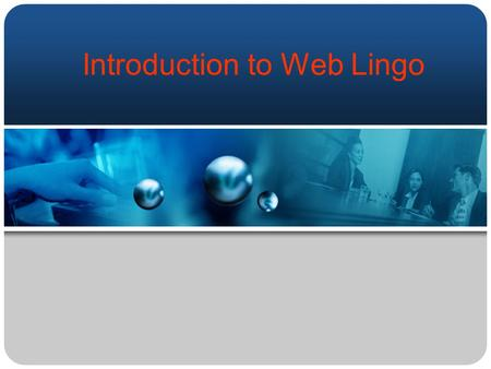 Introduction to Web Lingo