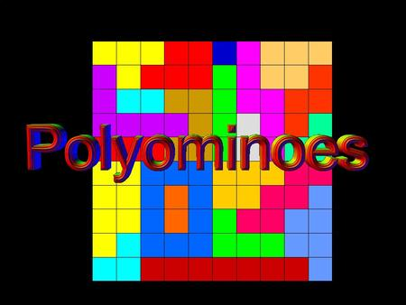 © T Madas. What is a Polyomino? © T Madas What is a Polyomino? It is a shape made up of touching squares Monomino Domino Triomino Tetromino Pentomino.
