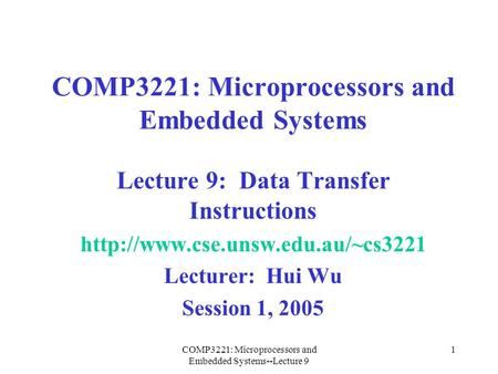 COMP3221: Microprocessors and Embedded Systems--Lecture 9 1 COMP3221: Microprocessors and Embedded Systems Lecture 9: Data Transfer Instructions