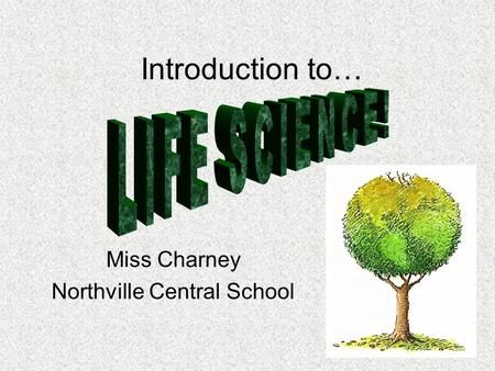 Introduction to… Miss Charney Northville Central School.