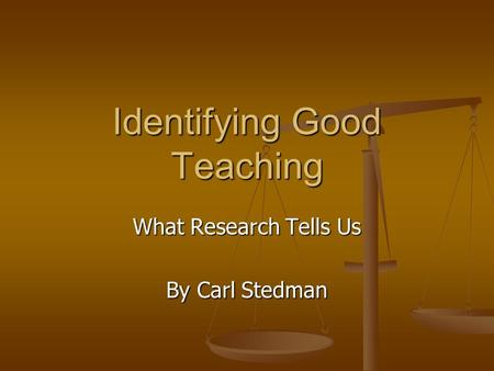 Identifying Good Teaching What Research Tells Us By Carl Stedman.