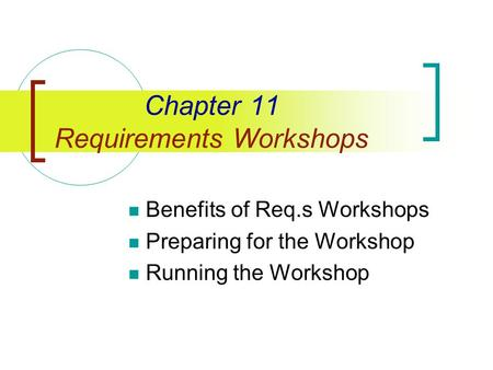 Chapter 11 Requirements Workshops