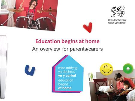 Education begins at home An overview for parents/carers.