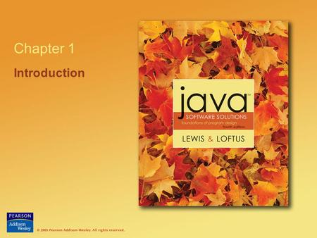 Chapter 1 Introduction. © 2004 Pearson Addison-Wesley. All rights reserved1-2 Outline Computer Processing Hardware Components Networks The Java Programming.