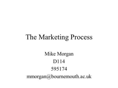 The Marketing Process Mike Morgan D114 595174