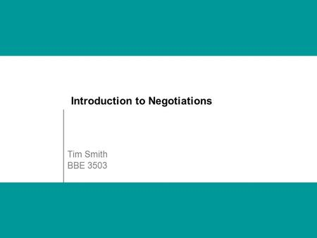 Introduction to Negotiations Tim Smith BBE 3503. BP 3503-5503: MARKETING BIO-BASED PRODUCTS © T. M. Smith, 2005 | UNIVERSITY OF MINNESOTA, Department.