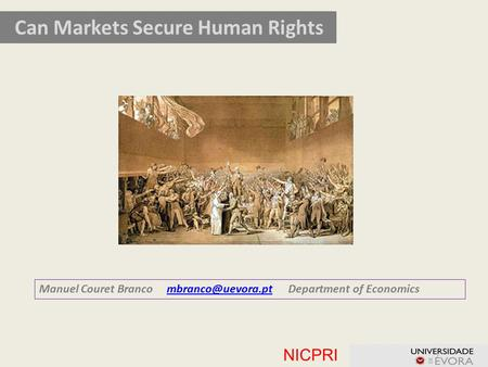 NICPRI Can Markets Secure Human Rights Manuel Couret Branco Department of