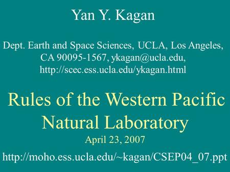 Yan Y. Kagan Dept. Earth and Space Sciences, UCLA, Los Angeles, CA 90095-1567,  Rules of the Western.