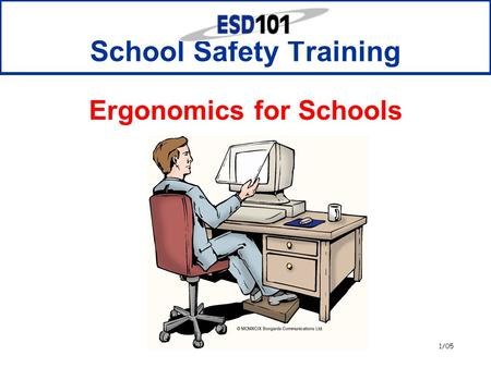 1/05 School Safety Training Ergonomics for Schools.