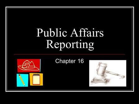 "Public Affairs Reporting Chapter 16. News Media as ""the Fourth Estate"" Edmund Burke, a British politician/political thinker, coined this phrase around."