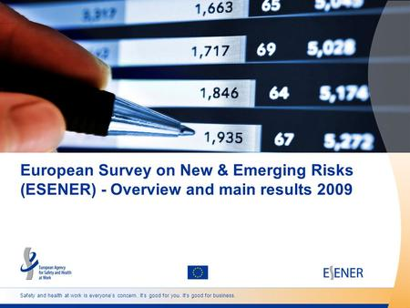 Safety and health at work is everyone's concern. It's good for you. It's good for business. European Survey on New & Emerging Risks (ESENER) - Overview.