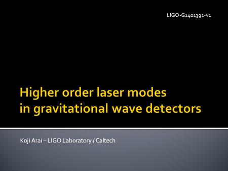 Higher order laser modes in gravitational wave detectors