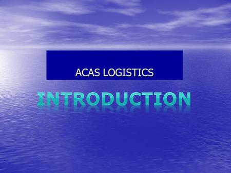 ACAS LOGISTICS. About Us : Leading NVOCC Freight Operator And Custom Broker. Leading NVOCC Freight Operator And Custom Broker. With the Team of dynamic.