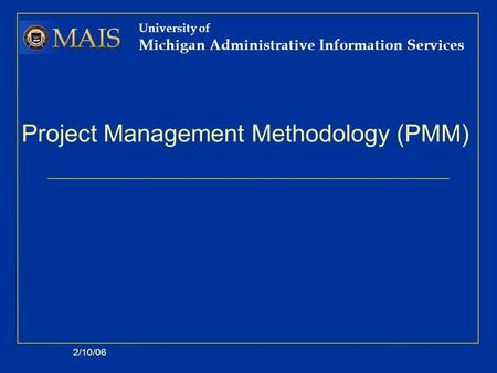 Project Management Methodology (PMM)