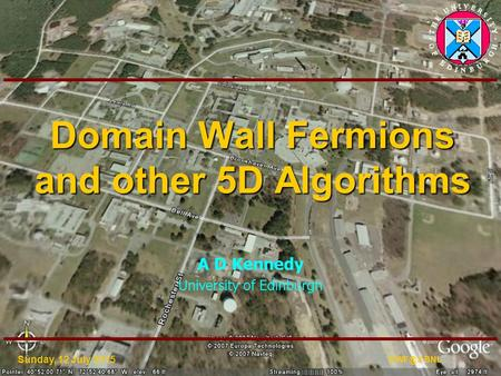 Sunday, 12 July 2015 BNL Domain Wall Fermions and other 5D Algorithms A D Kennedy University of Edinburgh.