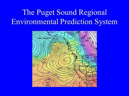The Puget Sound Regional Environmental Prediction System.
