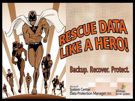 Data Protection Manager – Rescue data like a hero! INF313 Level 300 Data Protection Manager – Rescue data like a hero! Amit Gatenyo Infrastructure & Security.