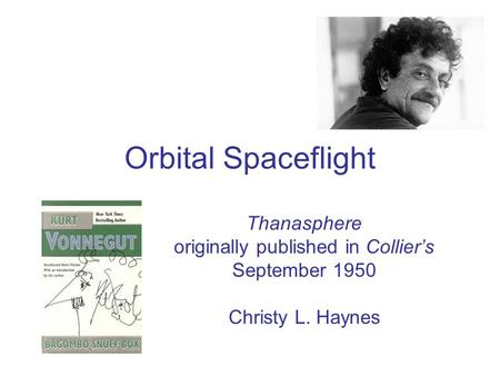 Orbital Spaceflight Thanasphere originally published in Collier's September 1950 Christy L. Haynes.