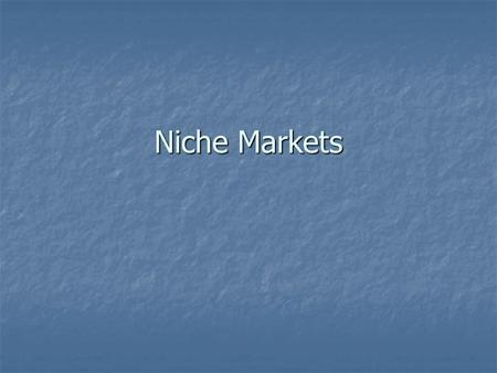 Niche Markets. What is a niche market? Niche marketing is the process of finding and serving profitable market segments and designing custom-made products.