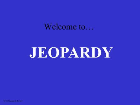 JEOPARDY S2C06 Jeopardy Review Welcome to… CharactersSettingQuotesPlotMisc. 100 200 300 400 500 Final Jeopardy.