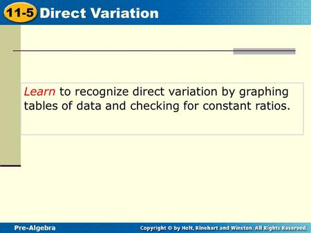 Learn to recognize direct variation by graphing tables of data and checking for constant ratios.