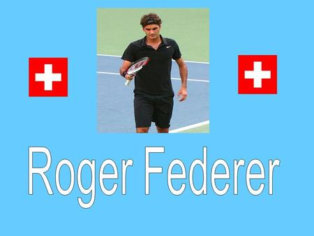 Roger Federer was born on August 8, 1981. He is a Swiss professional tennis player, ranked World No. 1 for a record 233 consecutive weeks.
