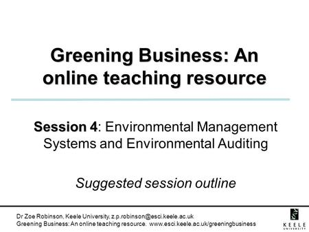 Dr Zoe Robinson, Keele University, Greening Business: An online teaching resource.