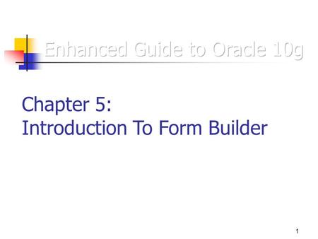 1 Chapter 5: Introduction To Form Builder. 2 Forms  Why Do We Use Form Builder?  Why Don't We Use SQL Only?!