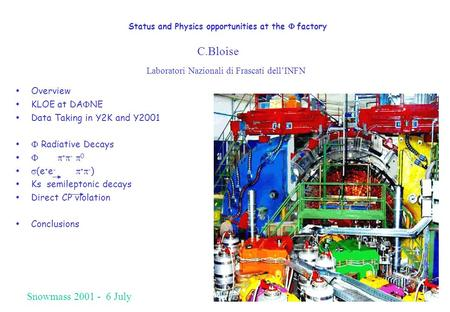 Status and Physics opportunities at the  factory  Overview  KLOE at DA  NE  Data Taking in Y2K and Y2001   Radiative Decays    +  -  0  